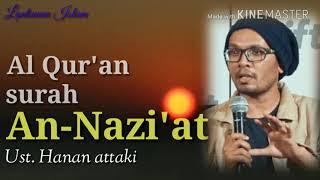 Download Lagu Murotal Merdu Surah An-Nazi'at | by ust. Hanan Attaki mp3