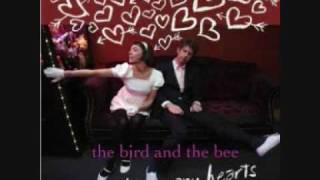 The Bird And The Bee - Come As You Were