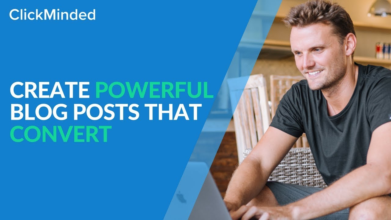 Writing Blog Posts: 7 Powerful Tools You Can Use to Write a Blog Post That CONVERTS