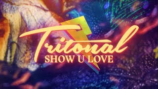 Baixar Tritonal - Show U Love [Lyric Video] ft. Shanahan