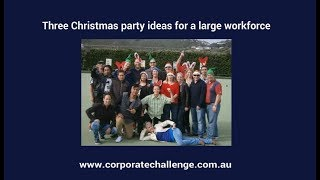 Three Christmas party ideas for a large workforce - Corporate Challenge Events