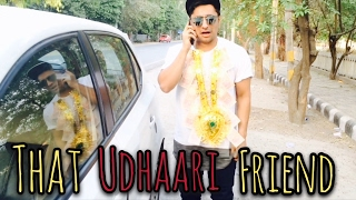 That Udhaari Friend || Harsh Beniwal