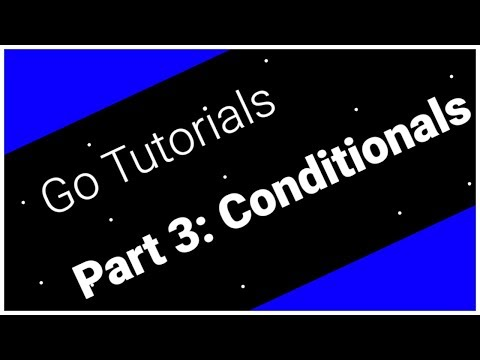 Go Tutorials Part 3: Conditionals thumbnail