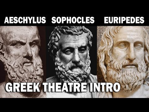 Greek Theatre: Aeschylus, Sophocles and Euripedes Part I: In