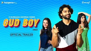 Hungama Originals Gud Boy   Official Hindi Trailer   Rishi Saxena, Khushboo Tawde, Reena Aggarwal
