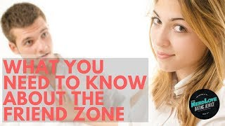 What You Need To Know About The Friend Zone | Paging Dr. NerdLove