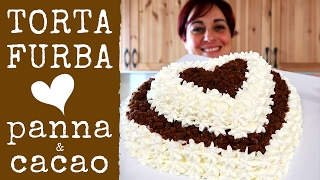 TORTA FURBA PANNA E CIOCCOLATO Ricetta facile - Chocolate Heart Cake Easy Recipe