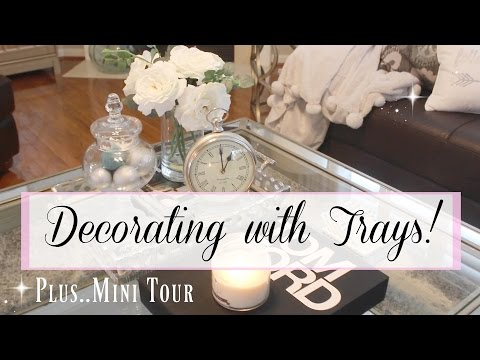 Decorating With Trays Mini Tour