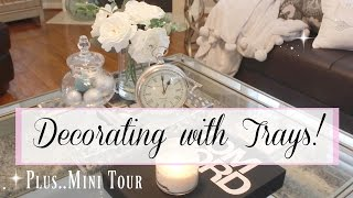 Decorating with Trays & Mini Tour