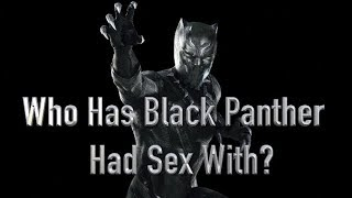 Who Has Black Panther Had Sex With?