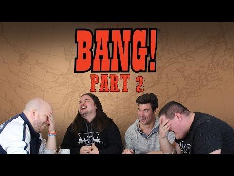 BANG Part 2 | Han shot first! (Szalay Isti, Paplovag, Kaci)