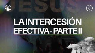 La intercesión efectiva – parte II  l El retorno l Pastor Rony Madrid