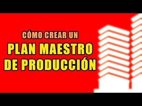 CÓMO CREAR UN PLAN MAESTRO DE PRODUCCIÓN