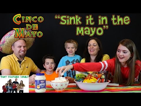 Cinco De Mayo - Sink It In The Mayo Challenge / That YouTub3 Family