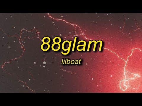 Lil Boat - 88GLAM (Lyrics)