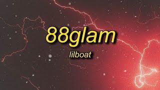 88GLAM - Lil Boat (Lyrics)