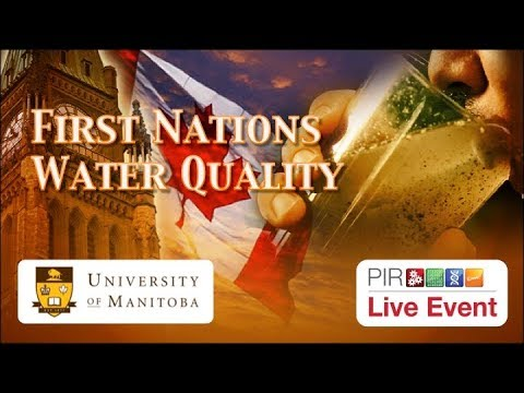 PIR Live Event - First Nations Water Quality