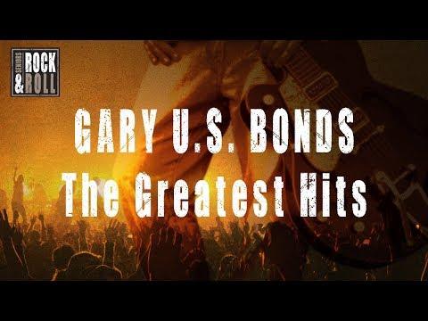 Gary U.S. Bonds - Greatest Hits (Full Album / Album complet)