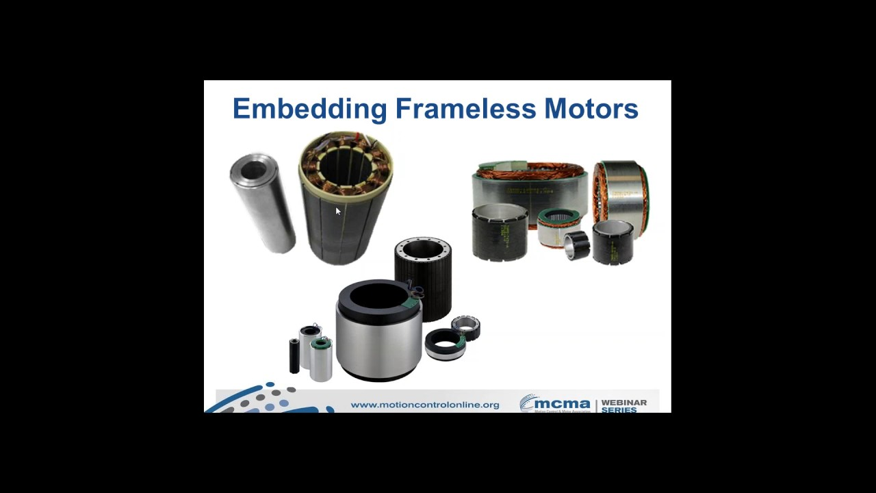 MCMA Webinar: Theory, Application and Operation fo Frameless Motor Technology
