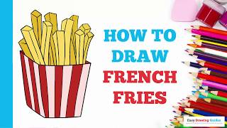 How to Draw French Fries in a Few Easy Steps: Drawing Tutorial for Kids and Beginners