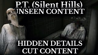 P.T. Silent Hills - Cut Content and Unseen Details - PT Hacking and Hidden Moments