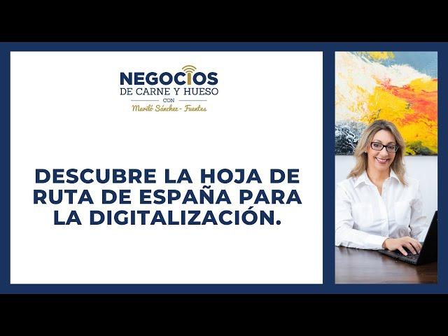 Descubre la hoja de ruta de España para la digitalización.
