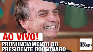 AO VIVO: PRONUNCIAMENTO DO PRESIDENTE JAIR BOLSONARO AO BRASIL - LIVE SEMANAL