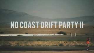 No Coast Drift Party II