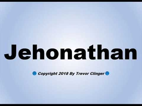 How To Pronounces How To Pronounce Jehonathan Youtube Video On