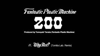 "Fantastic Plastic Machine /Why Not? (Tomita Lab. Remix) (2003 """"zoo..."