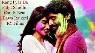 Rang Pyar Da // Paljit Sandhu // Candy Beats // Bawa Raikoti  // RY Films