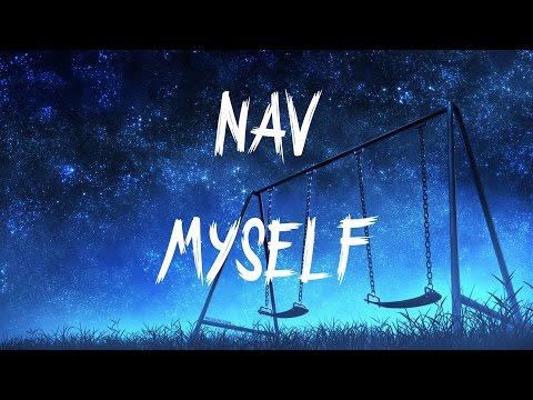 NAV - Myself (Lyrics / Lyric Video)