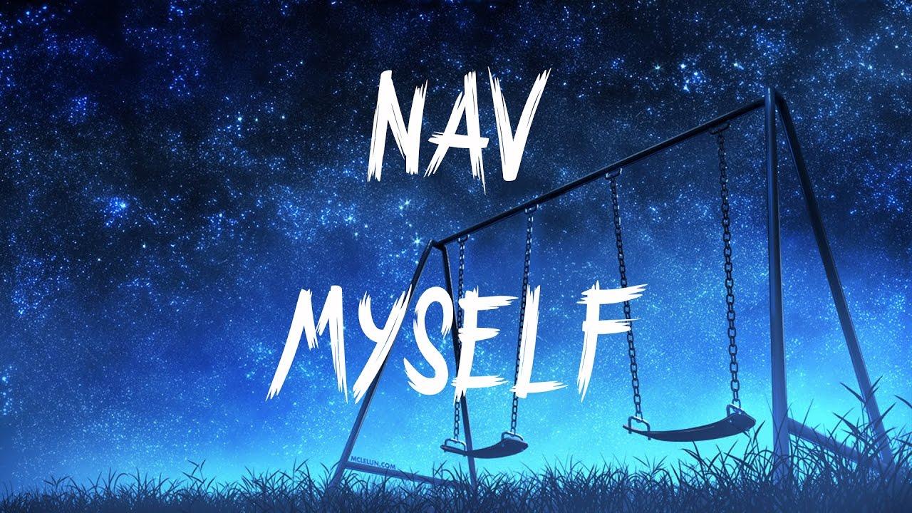 Download NAV - Myself (Lyrics / Lyric Video)