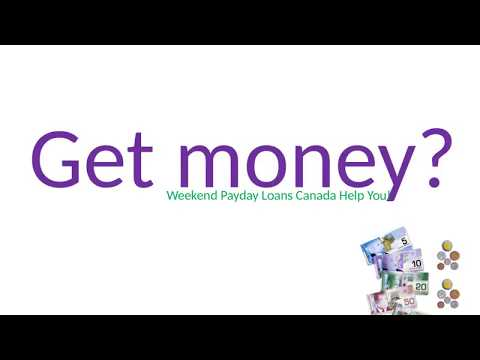 Weekend Payday Loans Canada - Easy To Derive Quick Financial Help