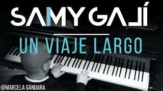 Marcela Gandara - Un Viaje Largo (Solo Piano Cover) Samy Galí [Música Instrumental Cristiana]