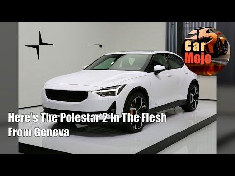 Here's The Polestar 2 In The Flesh From Geneva | CarMojo