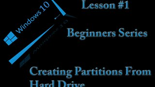 @Microsoft @Windows 10 New Users Lessons #1 -  Creating Partitions From Hard Drive