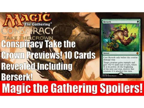 MTG Conspiracy Take the Crown Previews! 10 Cards Revealed Incuding Berserk!