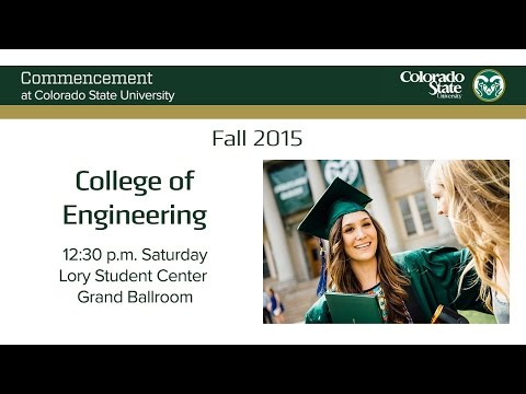 College of Engineering Commencement - Colorado State University