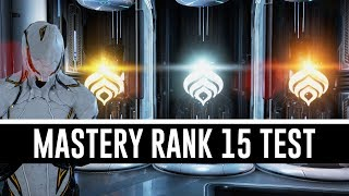 Mastery Rank 15 Test & All You Need To Know (Warframe)