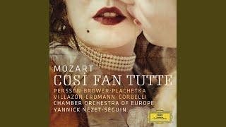"""Mozart: Così fan tutte, K.588 / Act 2 - """"Oh che bella giornata!"""""""