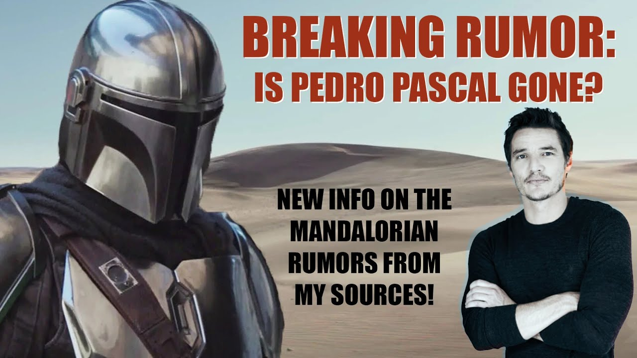 Star Wars Mandalorian Rumor News and Update | Is Pedro Pascal Gone?