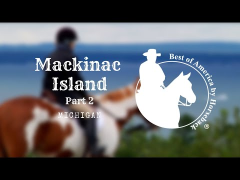 Mackinac Island Part 2 21mins
