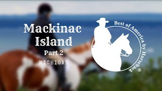 Mackinac Island - Part 2