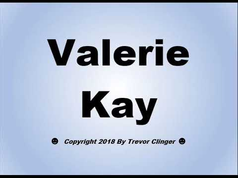 How To Pronounce Valerie Kay from YouTube · Duration:  27 seconds