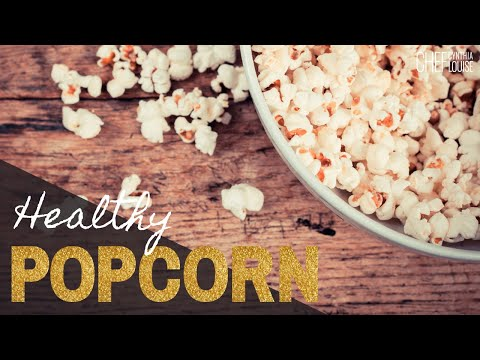 How To Make Healthy Popcorn - This Is The Best Popping Corn To Use To Make Healthy Popcorn