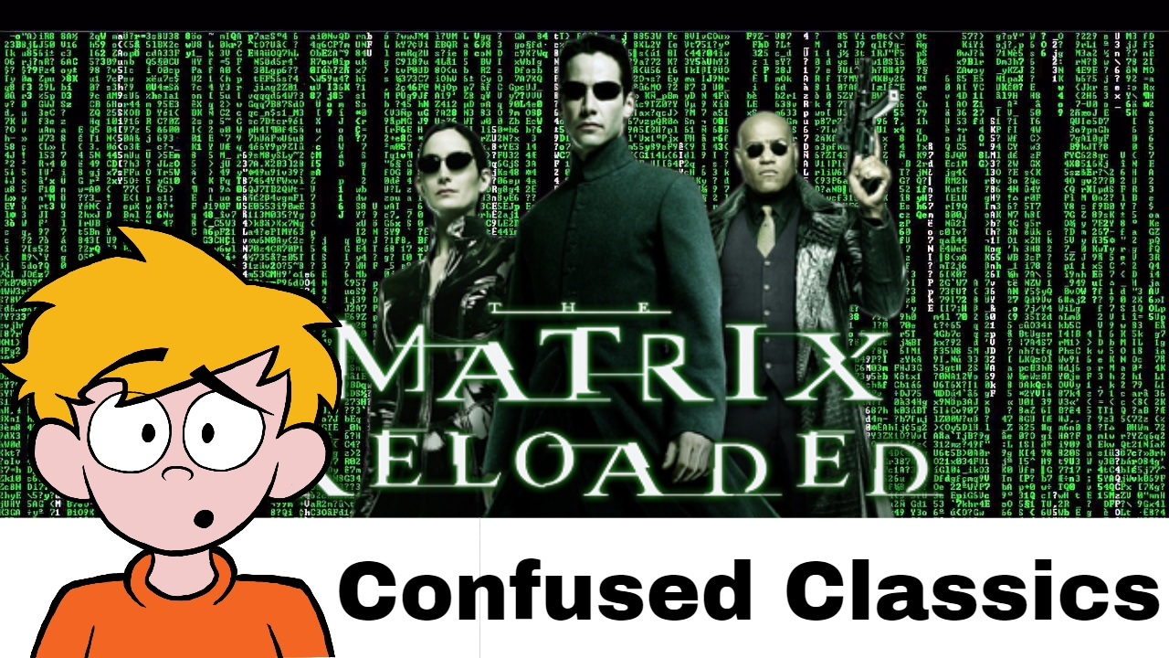 Download The Matrix Reloaded Review (Confused Classics)