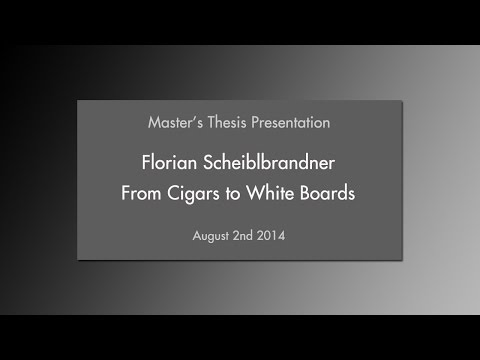 From Cigars to White Boards – Thesis Presentation (2014)