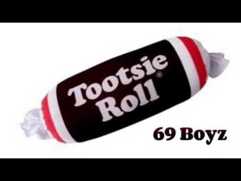 Tootsie Roll- 69 Boyz Loop