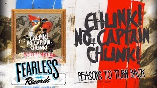 Watch Chunk No Captain Chunk Reasons To Turn Back video
